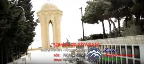 """""""ŞƏHİDLƏR XİYABANI"""" mahnısının yeni klipi"""