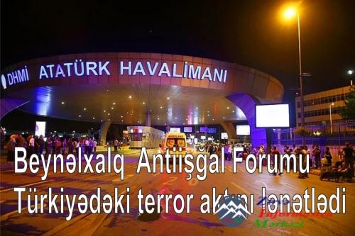 Beynəlxalq  Antiişğal Forumu Türkiyədəki terror aktını lənətlədi