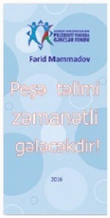 """""""Peşə təlimi zəmanətli gələcəkdir!"""""""