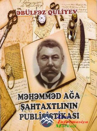 """""""Məhəmməd ağa Şahtaxlının publisistikası"""" adlı monoqrafiya işıq üzü görüb"""