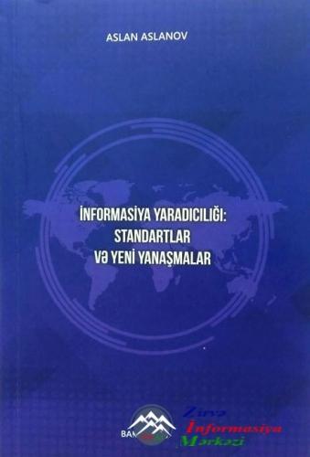 """""""İNFORMASİYA YARADICILIĞI: STANDARTLAR VƏ YENİ YANAŞMALAR"""" KİTABI OXUCULARI ..."""