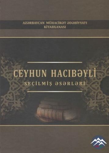 """Ceyhun Hacıbəylinin """"Seçilmiş əsərləri""""-nin təqdimat mərasimi keçiriləcək"""